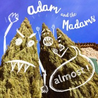 Adam & The Madams – « Almost » : La chronique