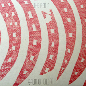 The Red F – « Balm of Gilead » : La chronique