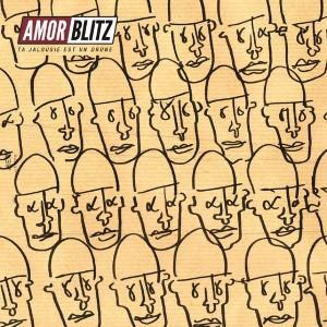 Amor Blitz - «Ta jalousie est un drone» : La chronique