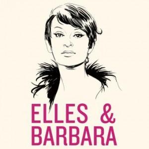 «Elles & Barbara» - «Elles & Barbara» : La chronique
