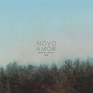 Novo Amor – « Bathing Beach » : La chronique