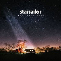 Starsailor - « All This Life » : La chronique