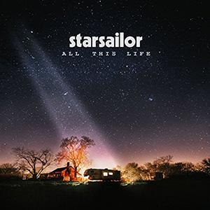 Starsailor - «All This Life» : La chronique