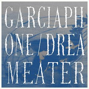 Garciaphone - «Dreameater» : La chronique
