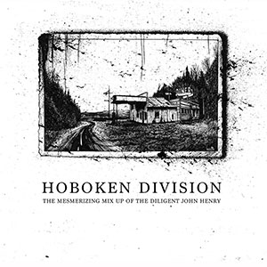 Hoboken Division - « The Mesmerizing mix up of the diligent John Henry » : La chronique
