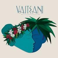 Vaiteani - «Vaiteani» : La chronique