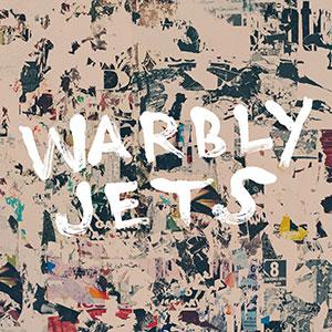Warbly Jets - «Warbly Jets» : La chronique