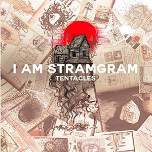 I Am Stramgram - « Tentacles » : La chronique