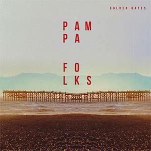 Pampa Folks - «Golden Gates» : La chronique