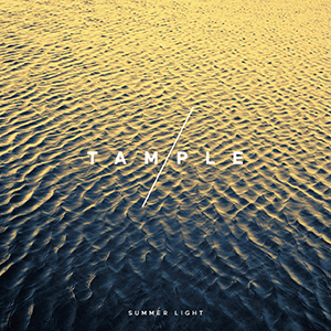 Tample - « Summer Light » : La chronique