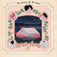 Theo Lawrence & The Hearts - « Homemade Lemonade » : La chronique