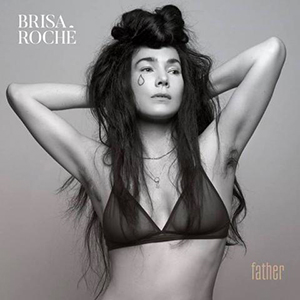 Brisa Roché - « Father » : La chronique
