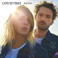 Cats On Trees - « Neon » : La chronique