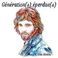 Yves Simon - «Génération(s) Eperdue(s)» : La chronique