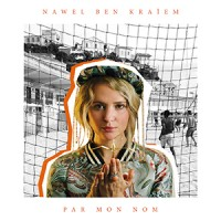Nawel Ben Kraiem - «Par Mon Nom» : La chronique