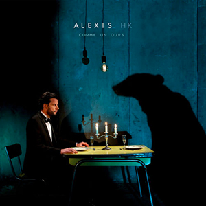 Alexis HK - «Comme un ours» : La chronique