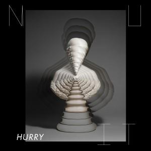 N U I T - «Hurry» : La chronique