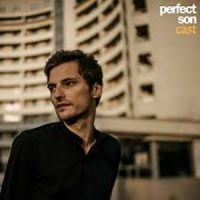 "Perfect Son - ""Cast"" : La chronique"