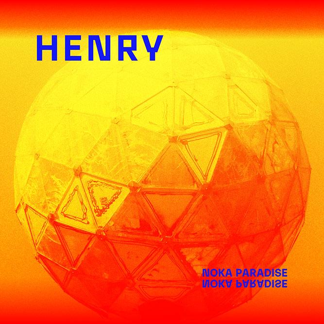 "Henry - ""Noka Paradise"" : La chronique"