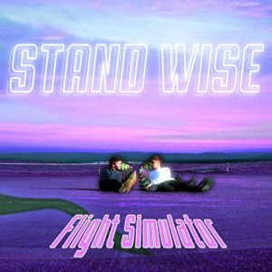 "Stand Wise - ""Flight Simulator"" : La chronique"