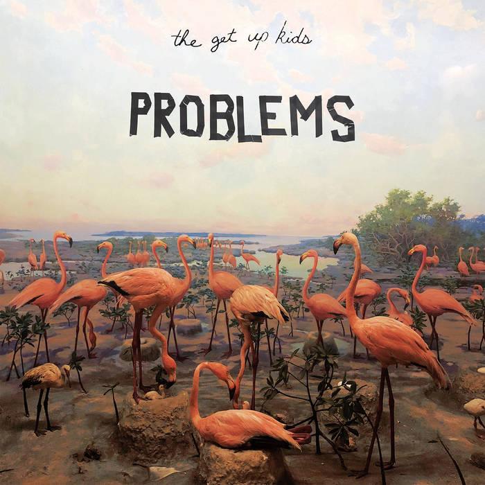 """The Get Up Kids - """"Problems"""" : La chronique"""