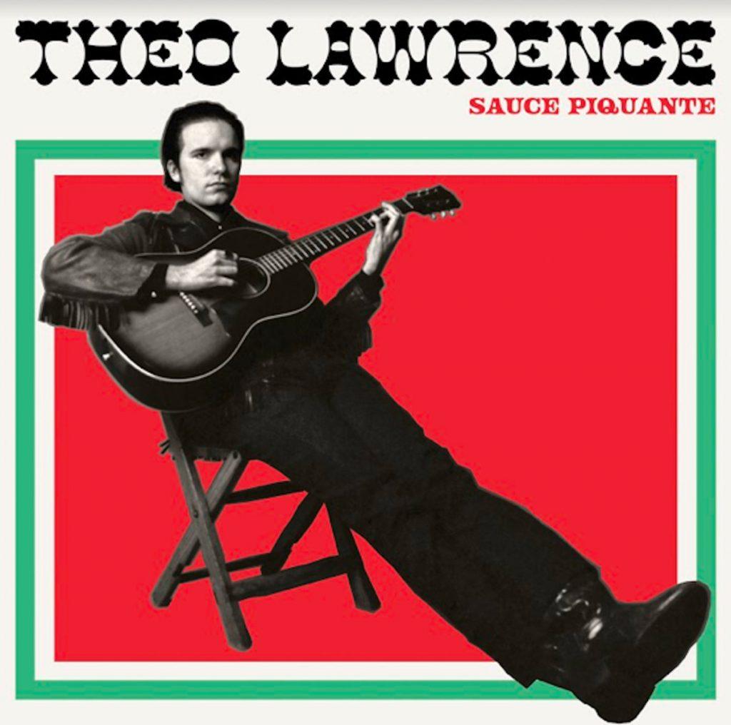 "Theo Lawrence - ""Sauce Piquante"" : La chronique"
