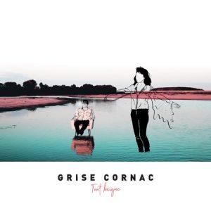 """Grise Cornac - """"Tout Baigne"""" : La chronique"""