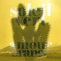 "Soleil Vert - ""Amour Orange"" : La chronique"