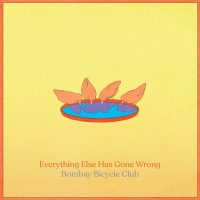 "Bombay Bicycle Club - ""Everything Else Has Gone Wrong"" : La chronique"