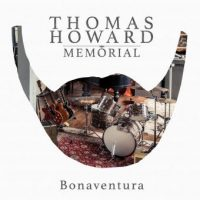 "Thomas Howard Memorial - ""Bonaventura"" : La chronique"