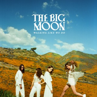 "The Big Moon - ""Walking Like We Do"" : La chronique"
