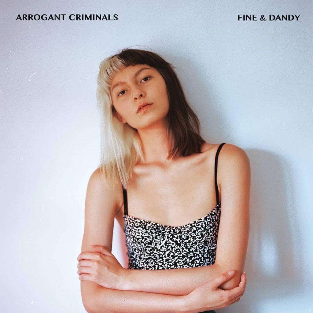 """Arrogant Criminals - """"Fine & Dandy"""" : La chronique"""