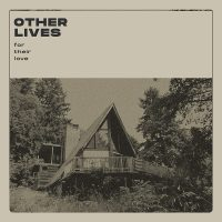 "Other Lives - ""For Their Love"" : La chronique"