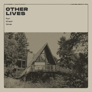 """Other Lives - """"For Their Love"""" : La chronique"""