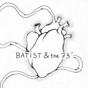 "Batist & the 73' - ""Love Songs"" : La chronique"