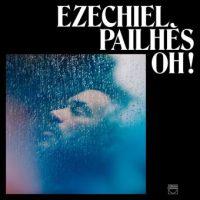 """Ezechiel Pailhès - """"OH"""" : La chronique"""
