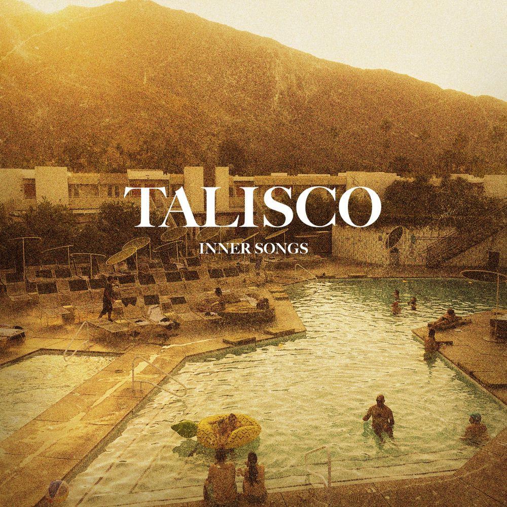 "Talisco - ""Inner Songs"" : La chronique"