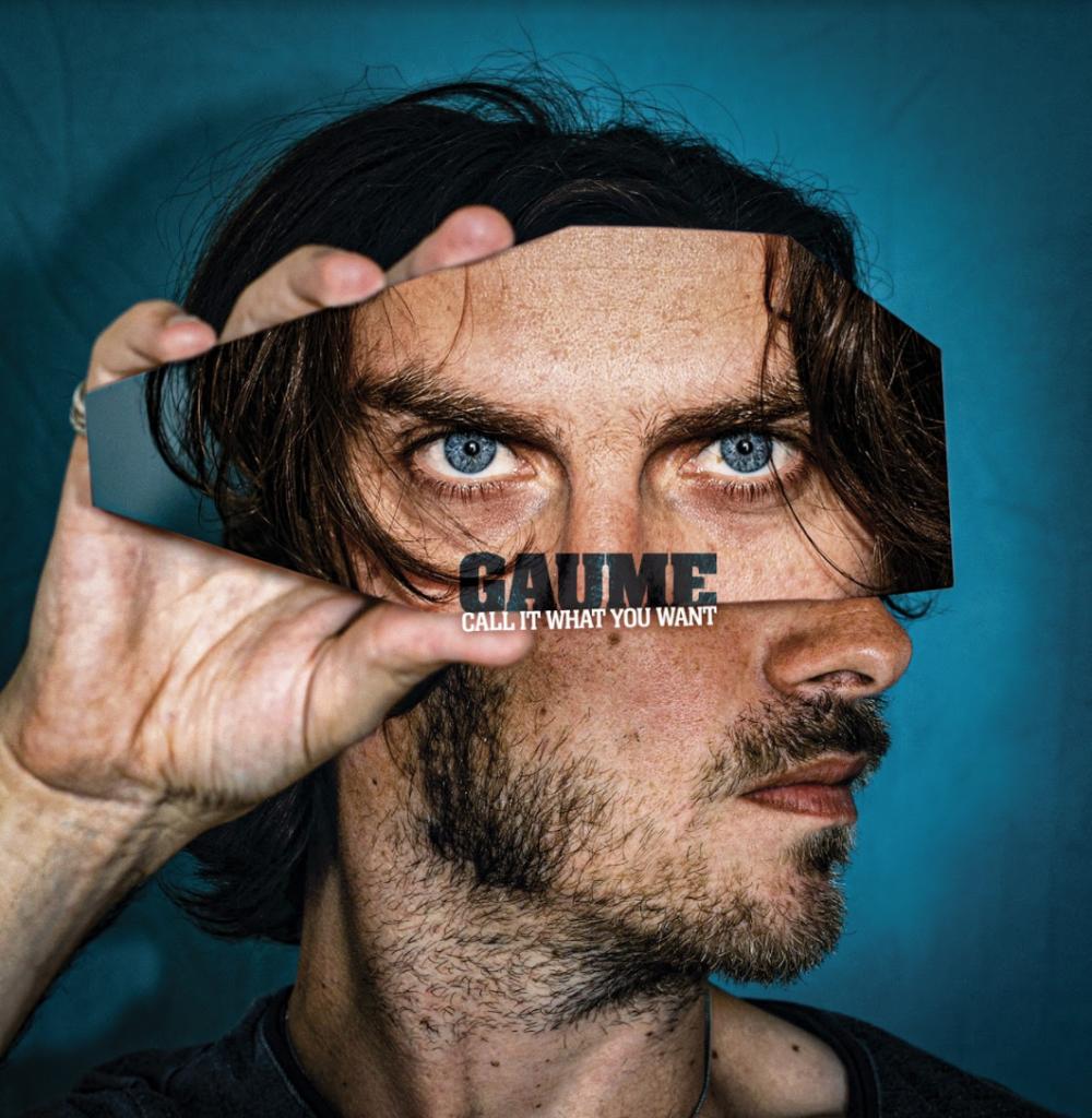"""Gaume - """"Call It What You Want"""" : La chronique"""